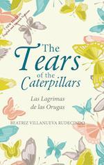 The Tears of the Caterpillars: Las Lagrimas de las Orugas