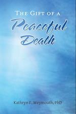 The Gift of a Peaceful Death