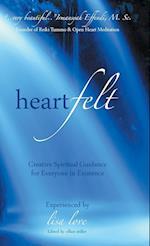 Heartfelt: Creative Spiritual Guidance for Everyone in Existence