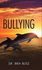 Breaking Free of Bullying