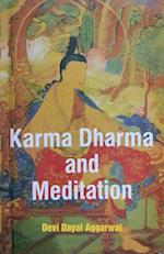 Karma Dharma and Meditation