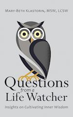 Questions from a Life Watcher: Insights on Cultivating Inner Wisdom