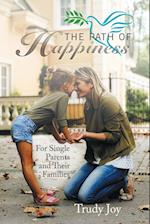 The Path of Happiness: For Single Parents and Their Families