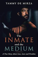 The Inmate and the Medium: A Book about Loss, Love and Freedom
