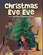 Christmas Eve Eve: A Dr. Seuss-like Christmas Story