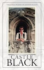 Castle Black: The Early Poems of Johnny Black