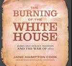 The Burning of the White House af Jane Hampton Cook