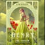 Henry, the Gaoler (The Serenity House Series)