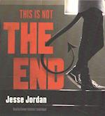 This Is Not the End af Jesse Jordan