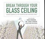 Break Through Your Glass Ceiling (Made for Success)