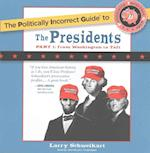 The Politically Incorrect Guide to the Presidents (Politically Incorrect Guides)