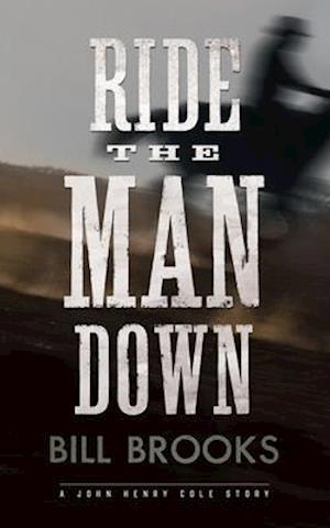 Bog, paperback Ride the Man Down af Bill Brooks