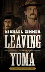 Leaving Yuma (Five Star First Edition Western)