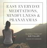 Easy Everyday Meditations, Mindfulness, & Pranayamas