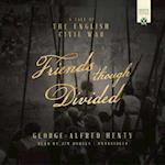 Friends Though Divided (Henty Historical Collection)