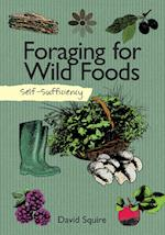 Self-Sufficiency: Foraging for Wild Foods af David Squire