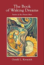 The Book of Waking Dreams af Gerald L. Kovacich, Gerald Kovacich