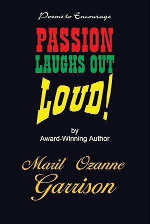 Passion Laughs Out LOUD!
