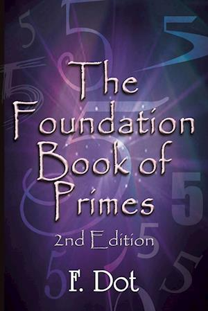The Foundation Book of Primes - 2nd Edition
