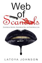 Web of Scandals: Scandalous Secrets, Scandalous Sex, and Scandalous Lies af Latoya Johnson