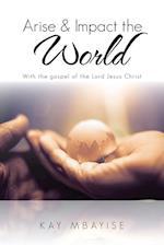 Arise & Impact the World
