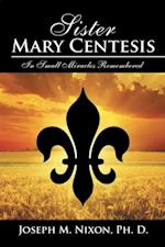 Sister Mary Centesis