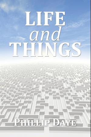Bog, hæftet Life and Things af Phillip Daye