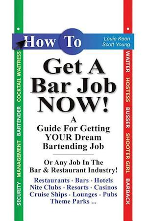 Bog, hæftet How To Get A Bar Job Now! af Louie Keen, Scott Young
