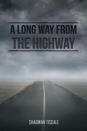 A Long Way from the Highway