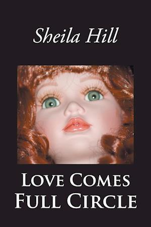 Bog, hæftet Love Comes Full Circle af Sheila Hill