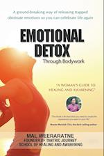 Emotional Detox through bodywork: A Woman's Guide to Healing and Awakening