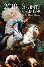 2018 Saints Calendar and 16 Month Daily Planner