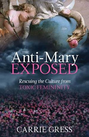 The Anti-Mary Exposed