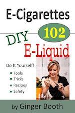 E-Cigarettes 102 af Ginger Booth