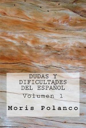 Bog, paperback Dudas y Dificultades del Espanol af Moris Polanco, Rosa Mendoza De Hernandez
