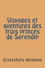 Voyages Et Aventures Des Trois Princes de Serendip