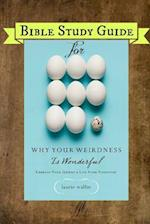 Bible Study Guide for Why Your Weirdness Is Wonderful