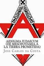 Aenigma Iudaicum (de Mesopotamia a la Tierra Prometida) af Jose Carlos Camelo Da Costa