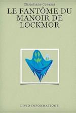 Le Fantome Du Manoir de Lockmor af Christiane Corazzi