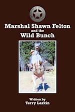 Marshal Shawn Felton and the Wild Bunch af Terry Larkin