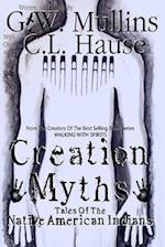 Creation Myths - Tales of the Native American Indians af G. W. Mullins