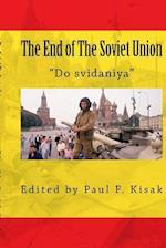 The End of the Soviet Union af Edited by Paul F. Kisak