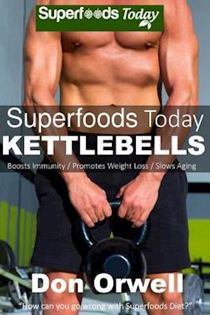 Superfoods Today Kettlebells