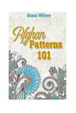 Afghan Patterns 101 af Susan Wilters