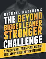 The Beyond Bigger Leaner Stronger Challenge