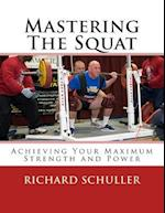 Mastering the Squat af Richard Schuller