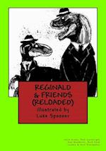 Reginald & Friends. (Reloaded)