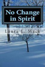 No Change in Spirit af Laura L. Mack