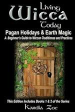 Living Wicca Today Pagan Holidays & Earth Magic