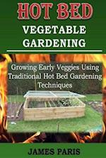 Hot Bed Vegetable Gardening